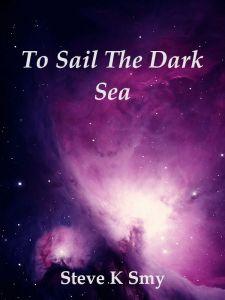 To Sail The Dark Sea